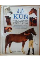 Já kůň. Velká kniha péče o koně - VOGEL Colin