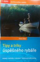 Tipy a triky úspěšného rybáře. Metody/ Techniky/ Nástrahy/ Úpravy pro velké úlovky - EIBER Hans