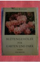 Blütengehölze für Garten und Park - BOERNER Franz