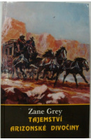 Tajemství arizonské divočiny - GREY Zane