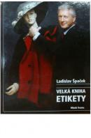 Velká kniha etikety - ŠPAČEK Ladislav