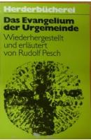 Das Evangelium der Urgemeinde - PESCH Rudolf