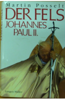 Der Fels Johannes Paul II. - POSSELT Martin