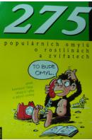275 populárních omylů o rostlinách a zvířatech aneb kvetoucí řasy, létající ryby - SCHMID Ulrich