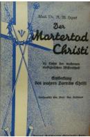 Der Martertod Christi im Lichte der modernen medizinischen Wissenschaft. Entdeckung des wahren Porträts Christi - HYNEK Ralph W.