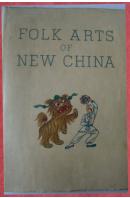 Folk Arts of New China - ...autoři různí/ bez autora