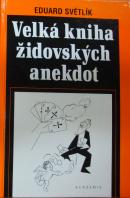 Velká kniha židovských anekdot - SVĚTLÍK Eduard