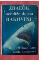 Žralok nemůže dostat rakovinu - LANE W./ COMACOVÁ L.