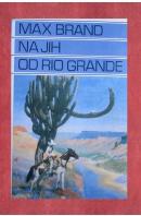 Na jih od Rio Grande - BRAND Max