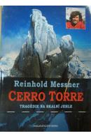Cerro Torre. Tragédie na skalní jehle - MESSNER Reinhold