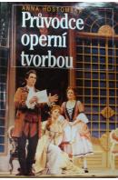 Průvodce operní tvorbou - HOSTOMSKÁ Anna