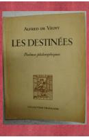 Les Destinées. Poémes philosophiques - VIGNY Alfréd de