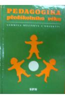Pedagogika předškolního věku. UČEBNÍ TEXT PRO 1. -4. ROČ. STŘ. PEDAGOG. ŠKOL - BĚLINOVÁ Ludmila