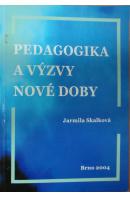 Pedagogika a výzvy nové doby - SKALKOVÁ Jarmila