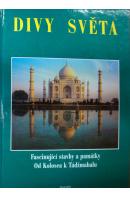 Divy světa. Fascinující stavby a památky. Od Kolosea k Tádž Mahal - ... autoři různí/ bez autora