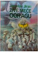 Živé meče Ooragu - JIRAN Jaroslav