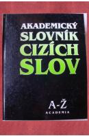 Akademický slovník cizích slov A - Ž - ...autoři různí/ bez autora